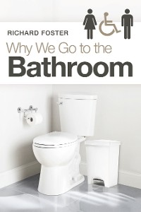 Cover Why We Go to the Bathroom