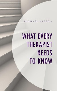 Cover What Every Therapist Needs to Know
