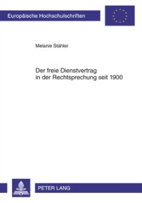 Cover Der freie Dienstvertrag in der Rechtsprechung seit 1900