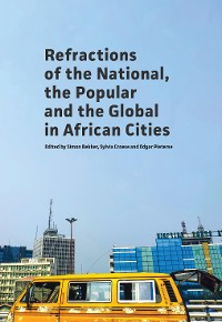 Cover Refractions of the National, the Popular and the Global in African Cities