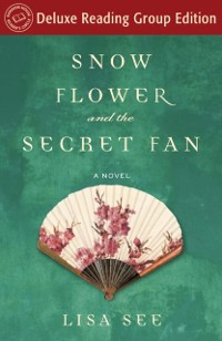Cover Snow Flower and the Secret Fan (Random House Reader's Circle Deluxe Reading Group Edition)