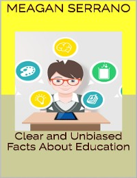 Cover Clear and Unbiased Facts About Education