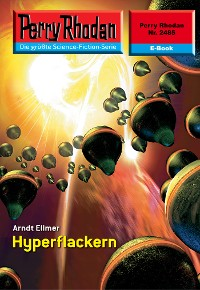 Cover Perry Rhodan 2485: Hyperflackern