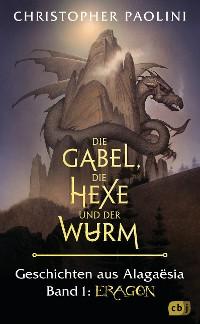 Cover Die Gabel, die Hexe und der Wurm. Geschichten aus Alagaësia. Band 1: Eragon