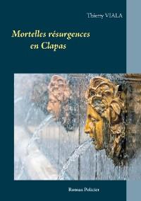 Cover Mortelles résurgences en Clapas