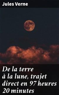 Cover De la terre à la lune, trajet direct en 97 heures 20 minutes