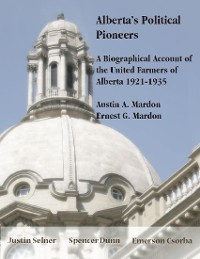 Cover Alberta's Political Pioneers: A Biographical Account of the United Farmers of Alberta