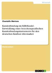 Cover Kundenbindung im B2B-Handel. Entwicklung eines branchenspezifischen Kundenbindungsinstruments für den deutschen Kraftrad Aftermarket