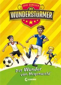 Cover Der Wunderstürmer (Band 6) - Das Wunder von Hegenwald