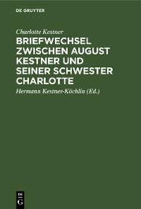 Cover Briefwechsel zwischen August Kestner und seiner Schwester Charlotte