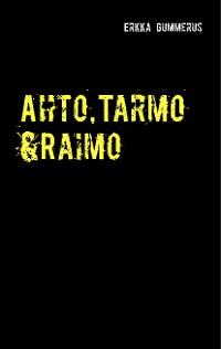 Cover Ahto, Tarmo & Raimo