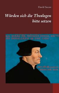 Cover Würden sich die Theologen bitte setzen