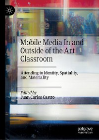 Cover Mobile Media In and Outside of the Art Classroom