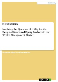 Cover Involving the Question of Utility for the Design of Structured Equity Products in the Wealth Management Market