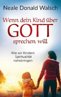 Cover Wenn dein Kind über Gott sprechen will