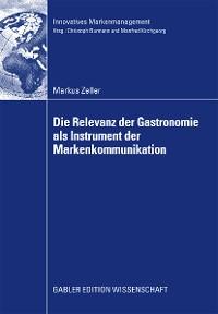 Cover Die Relevanz der Gastronomie als Instrument der Markenkommunikation