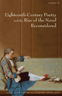 Cover Eighteenth-Century Poetry and the Rise of the Novel Reconsidered