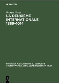 Cover La Deuxième Internationale 1889–1014