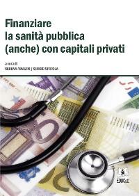 Cover Finanziare la sanita pubblica (anche) con capitali privati