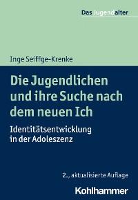 Cover Die Jugendlichen und ihre Suche nach dem neuen Ich