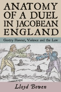 Cover Anatomy of a Duel in Jacobean England