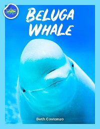Cover Beluga Whale Learning Activity Booklet for Kids!
