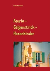 Cover Feurio - Galgenstrick - Hexenkinder