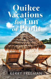 Cover Quikee Vacations for Fun or Profit