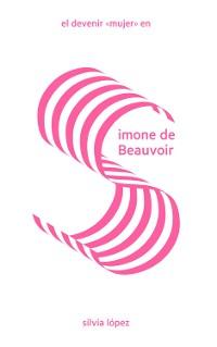 """Cover El devenir """"mujer"""" en Simone de Beauvoir"""