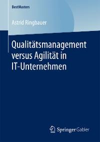 Cover Qualitätsmanagement versus Agilität in IT-Unternehmen