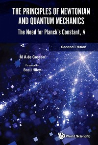 Cover Principles Of Newtonian And Quantum Mechanics, The: The Need For Planck's Constant, H (Second Edition)