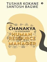 Cover Chanakya – A visionary Human Resource Manager