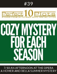 "Cover Perfect 10 Cozy Mystery for Each Season Plots #39-7 ""AN AFTERNOON AT THE OPERA – A HOMER AND BELLA SUMMER MYSTERY"""