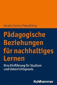 Cover Pädagogische Beziehungen für nachhaltiges Lernen