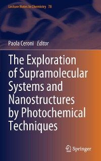 Cover The Exploration of  Supramolecular Systems and Nanostructures by Photochemical Techniques