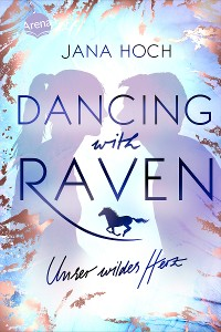Cover Dancing with Raven. Unser wildes Herz