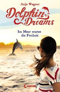 Cover Dolphin Dreams - Im Meer wartet die Freiheit