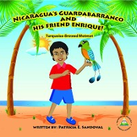 Cover NICARAGUA'S GUARDABARRANCO AND HIS FRIEND ENRIQUE!