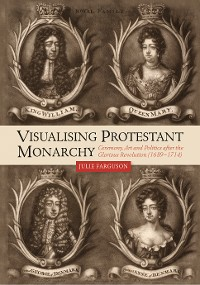 Cover Visualising Protestant Monarchy