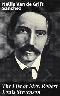 Cover The Life of Mrs. Robert Louis Stevenson