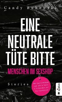 Cover Eine neutrale Tüte bitte! Menschen im Sexshop