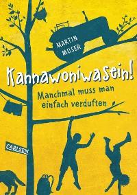 Cover Kannawoniwasein - Manchmal muss man einfach verduften