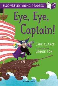 Cover Eye, Eye, Captain! A Bloomsbury Young Reader