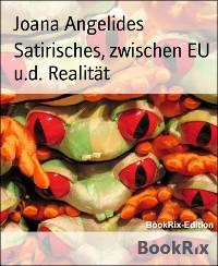 Cover Satirisches, zwischen EU u.d. Realität