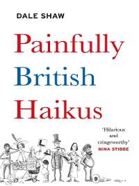 Cover Painfully British Haikus
