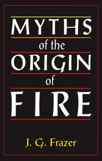 Cover Myths of the Origin of Fire