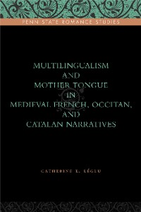 Cover Multilingualism and Mother Tongue in Medieval French, Occitan, and Catalan Narratives