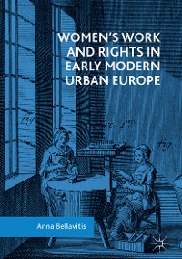 Cover Women's Work and Rights in Early Modern Urban Europe