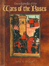 Cover Encyclopedia of the Wars of the Roses