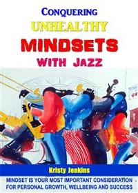 Cover Conquering Unhealthy Mindsets With Jazz
